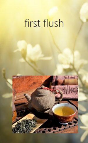 Darjeeling First Flushes - teas from Darjeelings annual spring picking